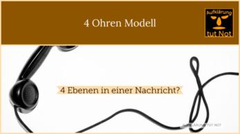 4 Ohren Modell  – Sinn und Unsinn – Kommunikation