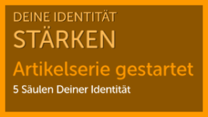Deine Identität stärken