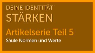 Lebensituation - Normen und Werte - 5. Säule im Identitätsmodell