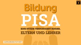 PISA – Eine Studie terrorisiert Kinder, Jugendliche, Eltern und Lehrer