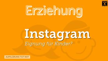 Instagram - Eignung für Kinder?