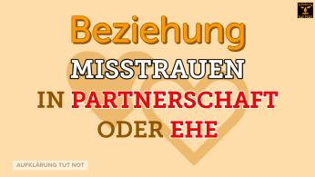 Misstrauen in Partnerschaft oder Ehe