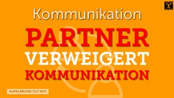 Partner verweigert Kommunikation