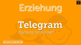 Telegram - Eignung für Kinder