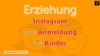 Instagram und Anmeldung für Kinder