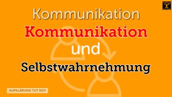 Kommunikation und Selbstwahrnehmung