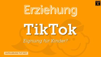 TikTok - Eignung für Kinder