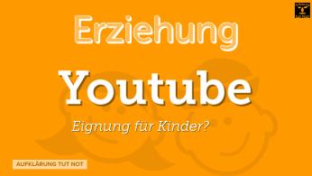 Youtube - Eignung für Kinder