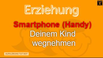 Smartphone (Handy) Deinem Kind wegnehmen